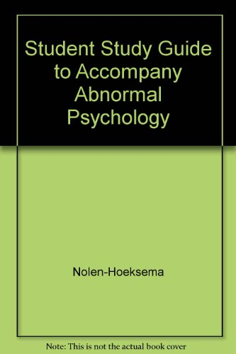 Student Study Guide to accompany Nolen Abnormal Psychology