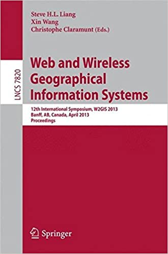 Ebooks télécharger pdf gratuit Web and Wireless Geographical Information Systems: 12th International Symposium, W2GIS 2013, Banff, Canada, April 4-5, 2013, Proceedings (Lecture Notes in Computer Science) 3642370861 (Littérature Française) DJVU