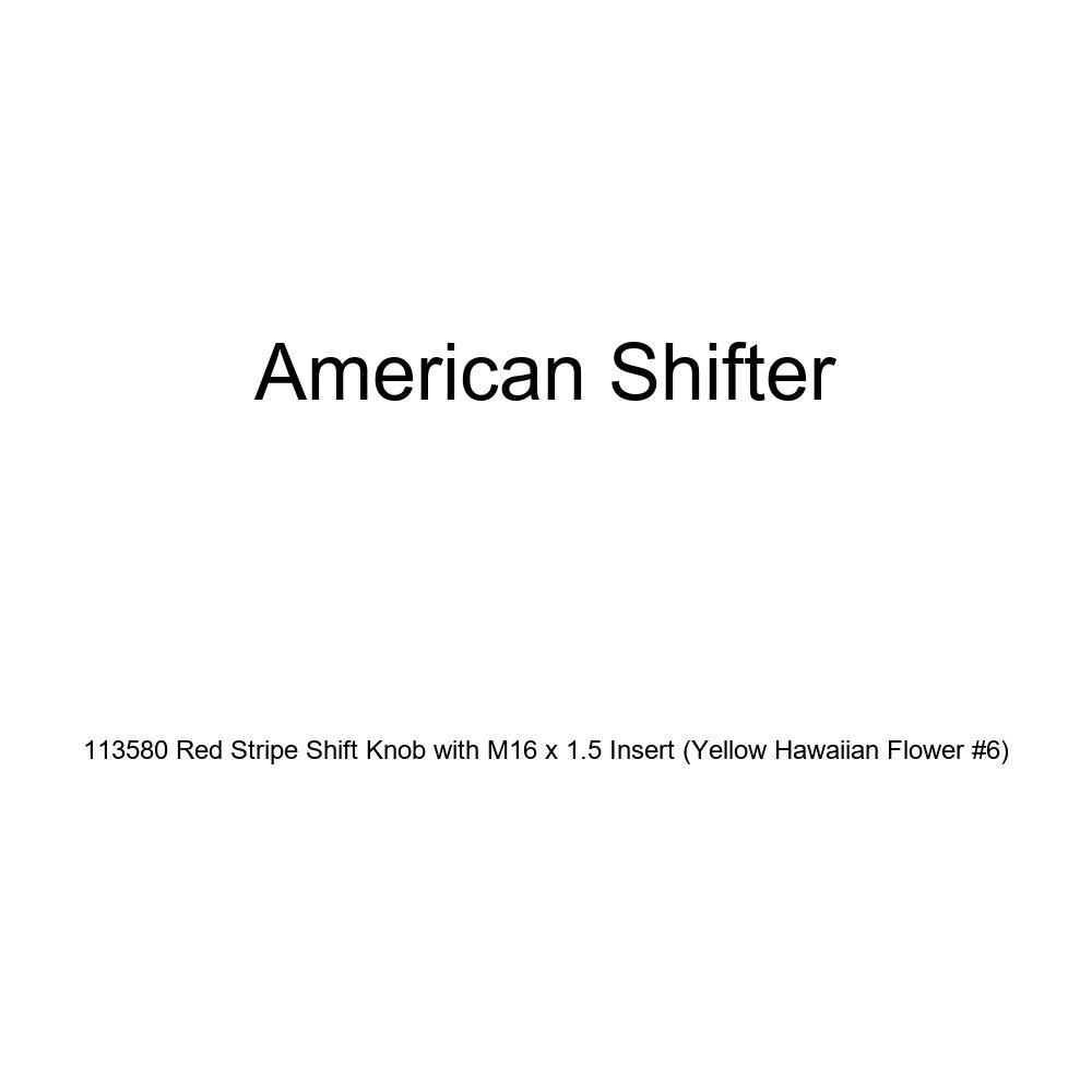 Yellow Hawaiian Flower #6 American Shifter 113580 Red Stripe Shift Knob with M16 x 1.5 Insert