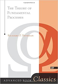 Theory Of Fundamental Processes (Advanced Book Program)