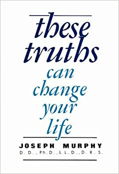 These Truths Can Change Your Life by Joseph Murphy (1982-06-30)