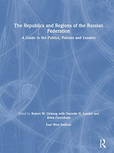 The Republics and Regions of the Russian Federation: A Guide to the Politics, Policies and Leaders por Robert W. Orttung