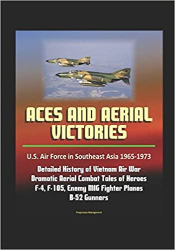 Aces and Aerial Victories: U S  Air Force in Southeast Asia