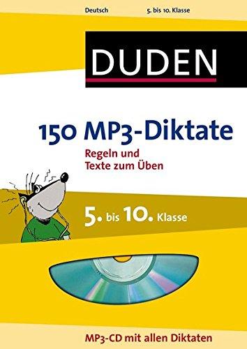 Duden - 150 MP3-Diktate, 5. bis 10. Klasse, m. MP3-CD (Duden - 150 Übungen)