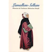 Lamallem Sellam, Mémoires de l'Architecte Abdesselam Menjili (French Edition)