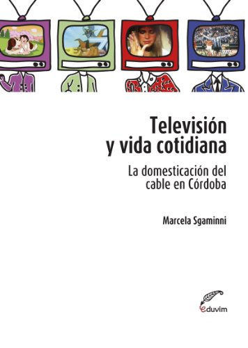 television-y-vida-cotidiana-la-domesticacion-del-cable-en-cordoba-poliedros-spanish-edition