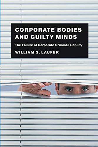 Corporate Bodies and Guilty Minds: The Failure of...
