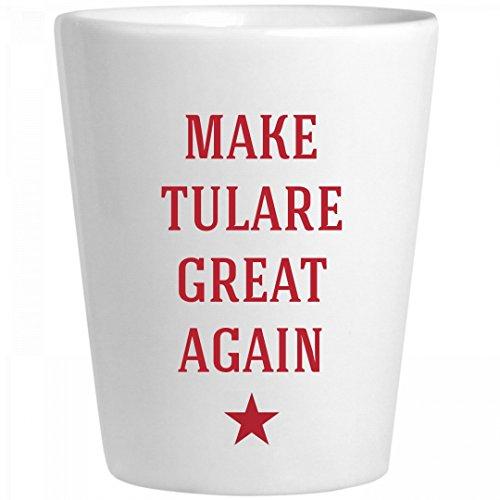 Make Tulare Great Again: Ceramic Shot - Glass Tulare