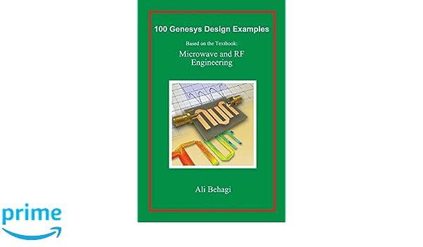100 genesys design examples based on the textbook microwave and rf 100 genesys design examples based on the textbook microwave and rf engineering ali a behagi 9780996446631 amazon books fandeluxe Gallery