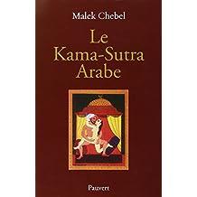 KAMA-SUTRA ARABE (LE) : 2000 ANS DE LITTÉRATURE ÉROTIQUE EN ORIENT