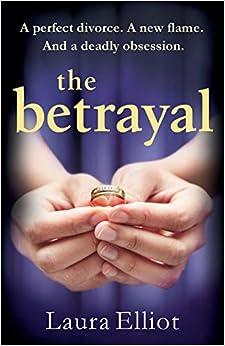 The Betrayal: A Gripping Novel Of Psychological Suspense por Laura Elliot Gratis