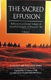 The Sacred Effusion: Reflections on Ziyarat Ashura of Sayyid al-Shuhada' al-Husayn b. 'Ali, Vol. 1