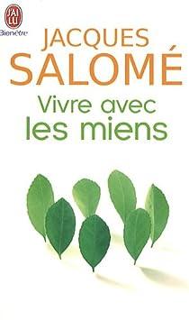 Vivre avec les miens : Chaque jour... la vie par Salomé