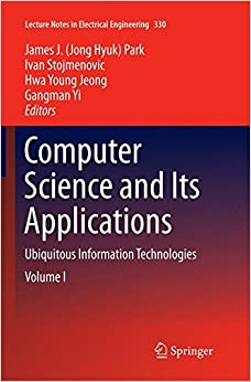 Book Computer Science and its Applications: Ubiquitous Information Technologies (Lecture Notes in Electrical Engineering)