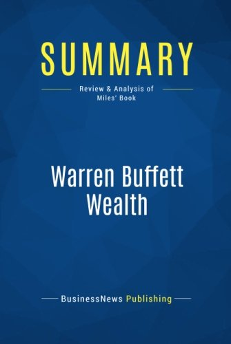 Download Summary: Warren Buffett Wealth: Review and Analysis of Miles' Book pdf