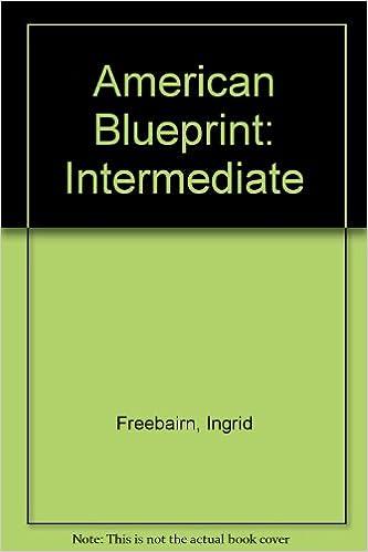 American blueprint intermediate ingrid freebairn brian abbs american blueprint intermediate ingrid freebairn brian abbs etc 9780582289642 amazon books malvernweather Gallery