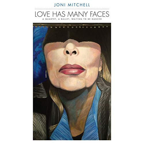 Album Art for Love Has Many Faces: A Quartet A Ballet Waiting To Be Danced by Joni Mitchell