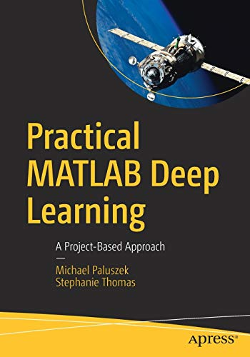 Practical MATLAB Deep Learning: A Project-Based Approach Front Cover