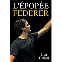 L'épopée Federer (French Edition)