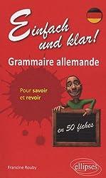 Einfach Und Klar Grammaire Allemande en 55 Fiches pour Savoir & Revoir
