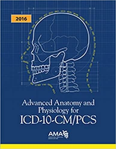 Advanced Anatomy and Physiology for ICD-10-CM/PCs 2016 ...