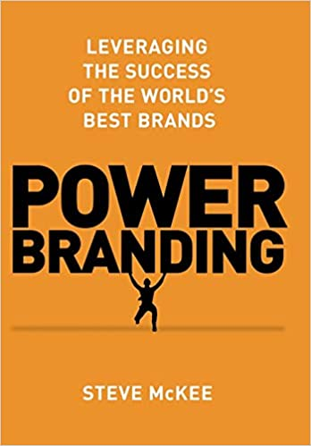 Power Branding: Leveraging the Success of the Worlds Best Brands: Amazon.es: Steve McKee: Libros en idiomas extranjeros