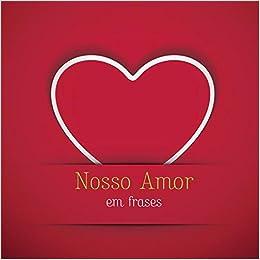 Nosso Amor Em Frases Em Portugues Do Brasil Novo Seculo