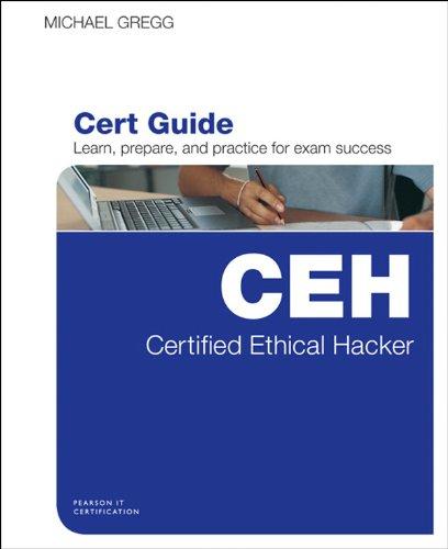 Certified Ethical Hacker (CEH) Cert Guide: Cert Ethi Hack (CEH Cert Guid (Certified Ethical Hacker Version 8 Study Guide)