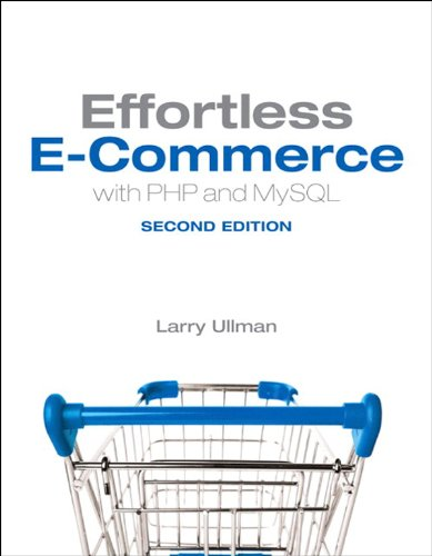 Effortless E-Commerce with PHP and MySQL: Effort EComme PHP MySQL _p2 (Voices That Matter) Doc