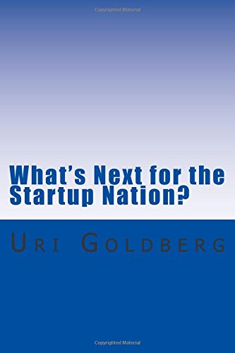 What's Next for the Startup Nation?: A blueprint for sustainable innovation
