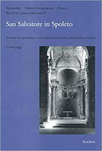 San Salvatore in Spoleto: Studien Zur Spatantiken Und Fruhmittelalterlichen Architektur Italiens (Spatantike: Fruhes Christentum; Byzanz)