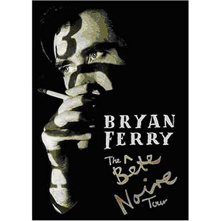 Bryan Ferry Bete Noire Tour By Bryan Ferry Amazon Com Music