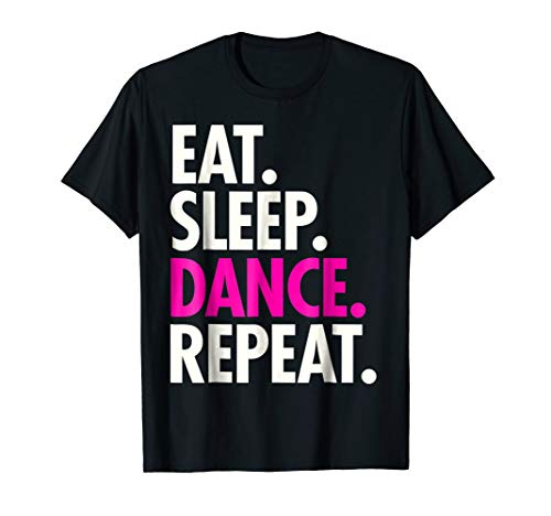(EAT SLEEP DANCE REPEAT T Shirt Dancing Dancer Cute)