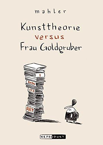 Kunsttheorie versus Frau Goldgruber