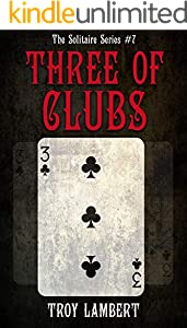 The Three of Clubs: The Solitaire Series #7