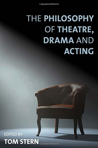 The philosophy of theatre- drama- and acting