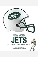 New York Jets: The Complete Illustrated History by Mark Cannizzaro (2011-08-25) Hardcover