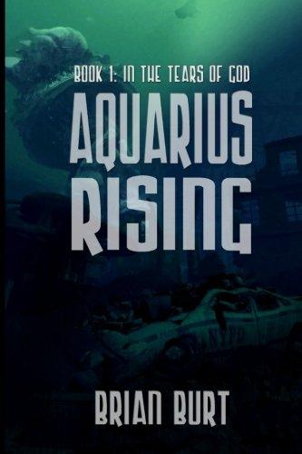 Download Aquarius Rising: Book 1 - In The Tears Of God ebook