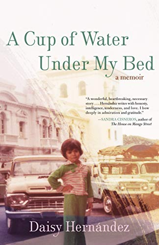 A Cup of Water Under My Bed: A Memoir (Spanish Speaking Immigrants In The United States)