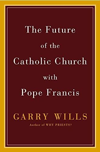 Read Online The Future of the Catholic Church with Pope Francis pdf epub