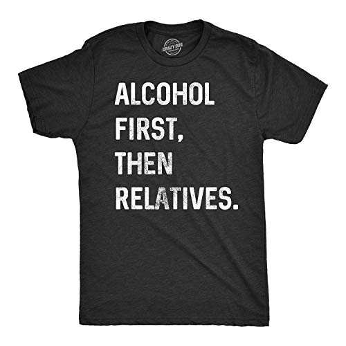 Mens Alcohol First Then Relatives T Shirt Funny Christmas Tee Drinking Top (Black) - L (Ideas For 1st Birthday Party In December)