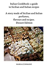 Why should you read this book?               Why should you prepare the recipes I decided to share with you?               The answer is the same: for Love.               Italy and in particular Sicily are the places where love lies wi...