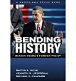 img - for [(Bending History: Barack Obama's Foreign Policy)] [Author: Martin S. Indyk] published on (September, 2013) book / textbook / text book