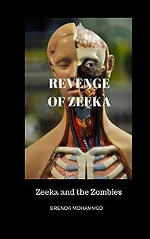 Revenge of Zeeka: Zeeka and the Zombies (Revenge of Zeeka Science Fiction Series Book 1) by [Mohammed, Brenda]