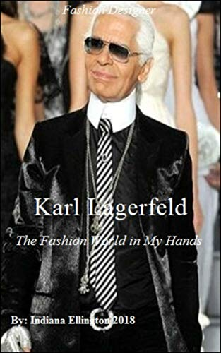 Karl Lagerfeld - The Fashion World in My Hands, Biography & Memoirs, Clothes Designers, Clothes Styles, Designers, Fashion Ideas, Nonfiction (Karls Lagerfeld)
