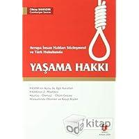 Avrupa İnsan Hakları Sözleşmesi ve Türk Hukukunda Yaşama Hakkı