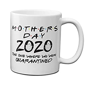 Mother's Day 2021 The One Where We Were Quarantined 11 oz Coffee Mug – 1 Pack