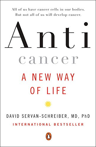 Anticancer: A New Way of Life David New Book