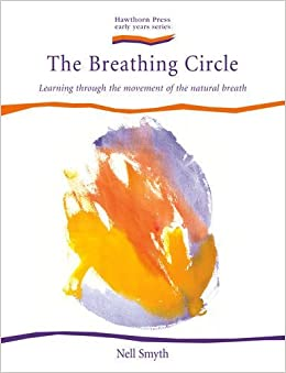 The Breathing Circle: Learning through the Movement of the Natural Breath (Hawthorn Press Early Years) by Nell Smyth (2006-10-01)