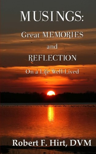 Musings: Great Memories and Reflection on a Life Well Lived pdf epub